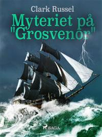 """Myteriet på """"Grosvenor"""""""