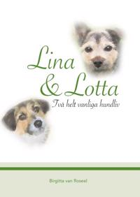Lina och Lotta : två helt vanliga hundliv