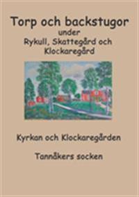 Torp o backstugor under Rykull, Skattegård och Klockaregård : Kyrkan och Kl - Inga-Lill Fredhage, Sara karlsson pdf epub