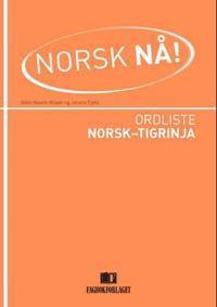 Norsk nå!: ordliste norsk-tigrinja