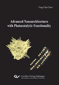 Advanced Nanoarchitectures with Photocatalytic Functionality