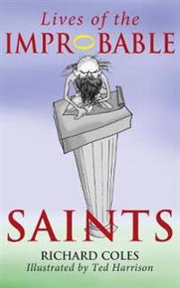 Lives of the Improbable Saints
