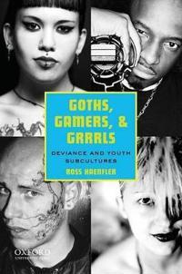 Goths, Gamers, & Grrrls