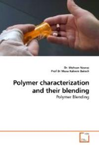 Polymer characterization and their blending