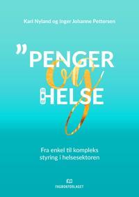 Penger og helse - Kari Nyland, Inger Johanne Pettersen | Inprintwriters.org