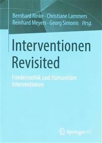 Interventionen Revisited. Friedensethik Und Humanitäre Interventionen