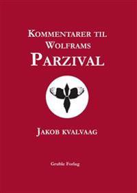 Kommentarer til Wolframs Parzival - Jakob Kvalvaag   Inprintwriters.org