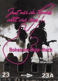 Just när du trodde allt var över - Boken om Ripp-Rock