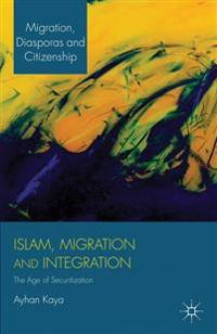 Islam, Migration and Integration