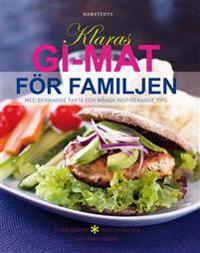 Klaras GI-mat för familjen : med berikande fakta och många inspirerande tips