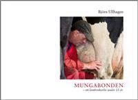 Mungabonden - ett lantbrukarliv under 25 år