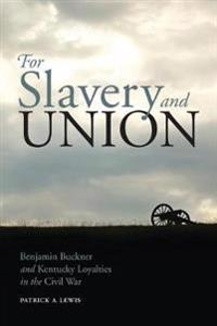 For Slavery and Union