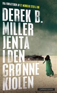 Jenta i den grønne kjolen - Derek B. Miller | Ridgeroadrun.org