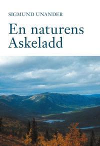 En naturens Askeladd - Sigmund Unander | Ridgeroadrun.org