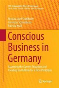 Conscious Business in Germany: Assessing the Current Situation and Creating an Outlook for a New Paradigm