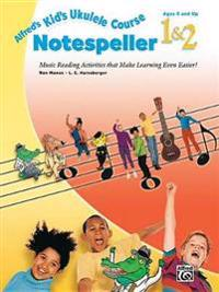 Alfred's Kid's Ukulele Course Notespeller 1&2: Music Reading Activities That Make Learning Even Easier!