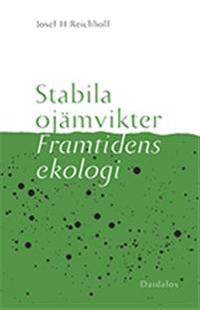 Stabila ojämvikter : framtidens ekologi