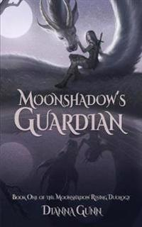 Moonshadow's Guardian: Book One of the Moonshadow Rising Duology