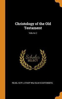 Christology of the Old Testament; Volume 2