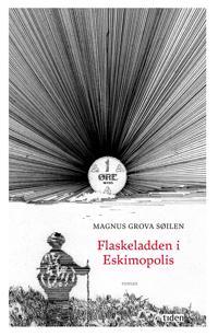 Flaskeladden i Eskimopolis - Magnus Grova Søilen pdf epub