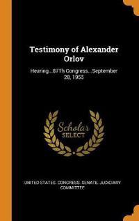 Testimony of Alexander Orlov