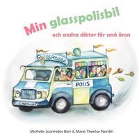 Min glasspolisbil   och andra dikter för små öron - Michelle Joannides Barr - böcker (9789177855378)     Bokhandel