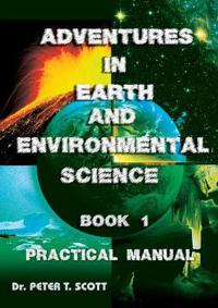 Adventures in Earth and Environmental Science Book 1: Practical Manual