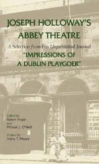 Joseph Holloway's Abbey Theatre