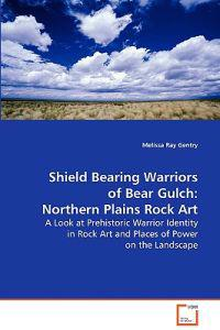 Shield Bearing Warriors of Bear Gulch