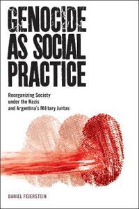 Genocide As Social Practice