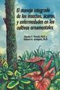 El manejo integrado de los insectos, ácaros, y enfermedades en los cultivos ornamentales