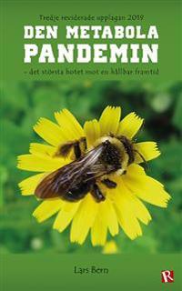Den metabola pandemin : det största hotet mot en hållbar framtid