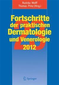 Fortschritte Der Praktischen Dermatologie Und Venerologie 2012: Vortrage Und Dia-Klinik(r) Der 23. Fortbildungswoche 2012. Fortbildungswoche Fur Prakt