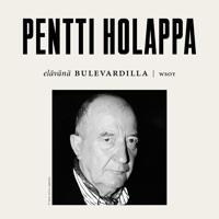 Elävänä Bulevardilla- Pentti Holappa