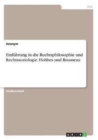 Einführung in die Rechtsphilosophie und Rechtssoziologie. Hobbes und Rousseau
