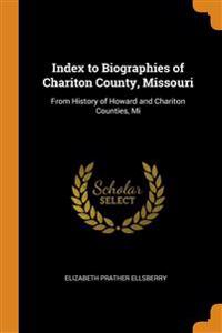 INDEX TO BIOGRAPHIES OF CHARITON COUNTY,