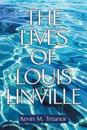 The Lives of Louis Linville
