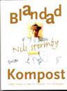 Blandad kompost : vilket himla liv eller en Stormby i ett vattenglas!