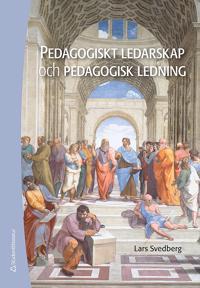 Pedagogiskt ledarskap och pedagogisk ledning