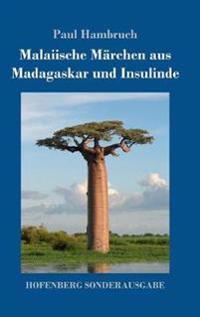 Malaiische Märchen Aus Madagaskar Und Insulinde
