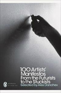 100 artists manifestos - from the futurists to the stuckists