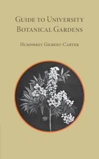 Guide to the University Botanic Garden Cambridge