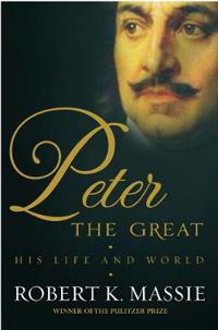 Peter the great - the compelling story of the man who created modern russia