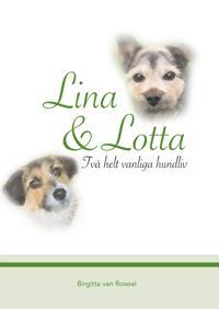 Lina och Lotta: Två helt vanliga hundliv