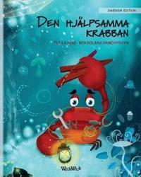 Den Hjälpsamma Krabban: Swedish Edition of the Caring Crab