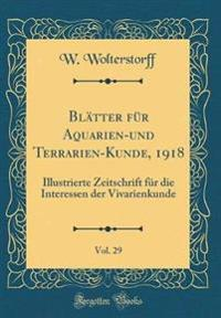 Blätter für Aquarien-und Terrarien-Kunde, 1918, Vol. 29