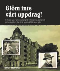 Glöm inte vårt uppdrag! : Gillis och Lisa Hammars kamp för folkbildning, de - Tomas Hammar pdf epub