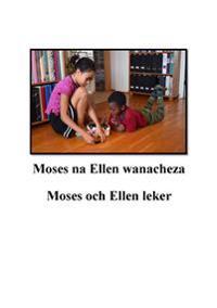 Moses och Ellen leker = Moses na Ellen wanacheza