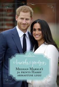 Ameerika printsess. meghan markle'i ja prints harry armastuse lugu