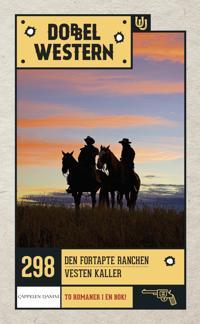 Den fortapte ranchen ; Vesten kaller - Zane Grey pdf epub